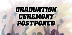 Graduation Postponed Announcement